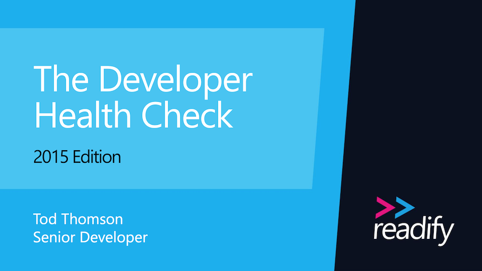 Developer Health Check (2015 Edition)